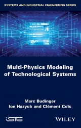 Multi-Physics Modeling of Technological Systems