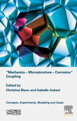 """Mechanics – Microstructure – Corrosion"" Coupling"