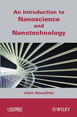 An Introduction to Nanoscience and Nanotechnology - ISTE