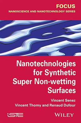 Nanotechnologies for Synthetic Super Non Wetting Surfaces
