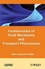 Fundamentals of Fluid Mechanics and Transport Phenomena