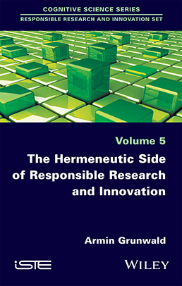 The Hermeneutic Side of Responsible Research and Innovation