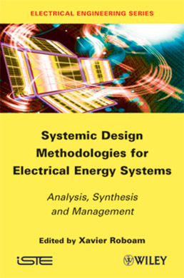 Systemic Design Methodologies for Electrical Energy Systems