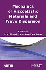 Mechanics of Viscoelastic Materials and Wave Dispersion
